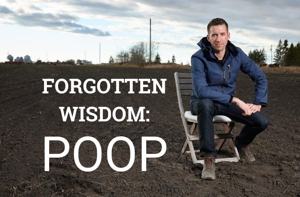 Forgotten Wisdom – Poop