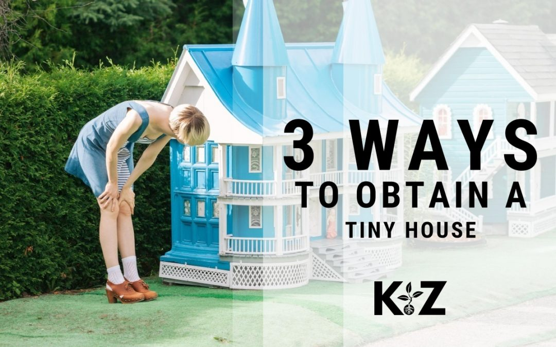 3 Ways To Obtain A Tiny House