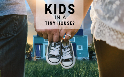 Having Kids in a Tiny House?