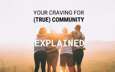 Your Craving For (True) Community Explained